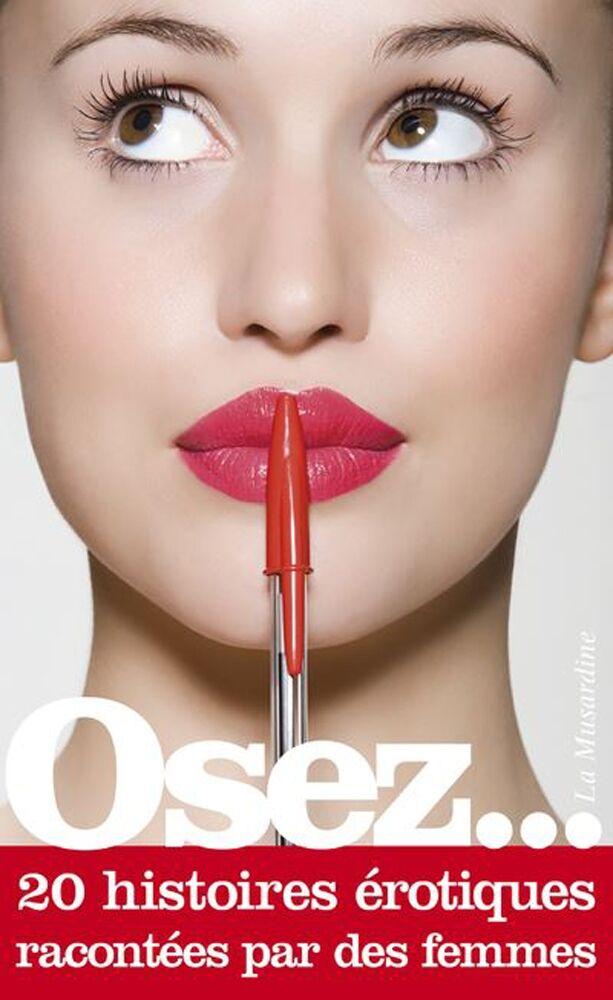 La Musardine Osez... 20 histoires érotiques racontées par des femmes