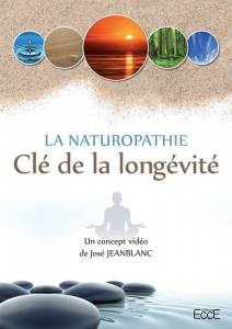 EccE Dvd La Naturopathie, Clé de la longévité - José Jeanblanc