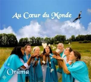 CD Au coeur du monde, Orâma
