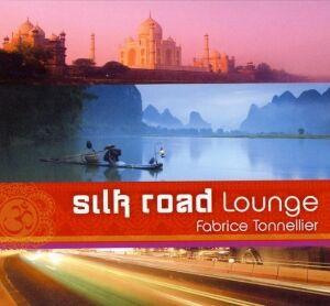 CD Silk Road Lounge, Fabrice Tonnellier