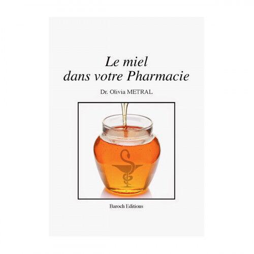 Lubéron Apiculture Le miel dans votre pharmacie de Olivia Metral