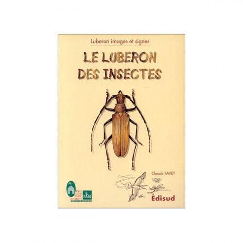 Lubéron Apiculture Le Luberon des insectes, de Claude Favet