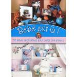 Livre  Bébé est là !  Livre  Bébé est là ! - 37 idées décoratives pour... par LeGuide.com Publicité