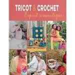 Livre  Tricot & Crochet - Esprit romantique  Livre  Tricot &... par LeGuide.com Publicité