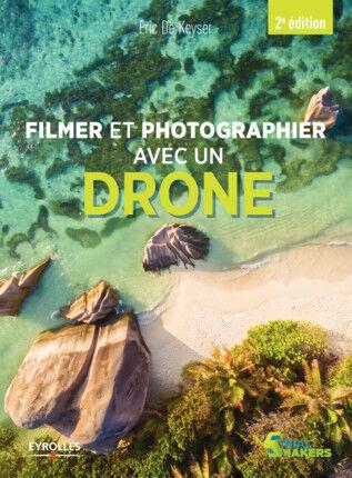 EYROLLES Filmer et Photographier avec un Drone 2éme Edition