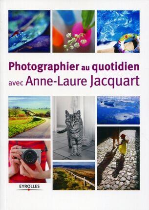 EYROLLES Photographier avec Anne-Laure Jacquart