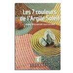 Argiletz Les 7 Couleurs de l'Argile Soleil - Nadia Kotchenko Un... par LeGuide.com Publicité