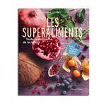 Guy Trédaniel Éditeur Les superaliments - Susanna BINGEMER Accordez-vous... par LeGuide.com Publicité
