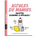 Les Éditions Marabout Zéro Blabla : Astuces de Mamies - Sioux Berger... par LeGuide.com Publicité