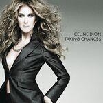 Celine Dion Taking Chances TAKING CHANCES par LeGuide.com Publicité
