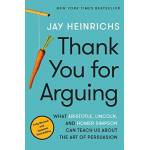 Jay Heinrichs Thank You for Arguing, Third Edition: What Aristotle, Lincoln,... par LeGuide.com Publicité