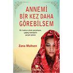 Zana Muhsen Annemi Bir Kez Daha Görebilsem: Bir Kad?n?n Yürek Parçalayan... par LeGuide.com Publicité
