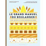 Rodolphe LANDEMAINE Le Grand Manuel du Boulanger Pages: 288, Broché,... par LeGuide.com Publicité