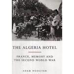 Adam Nossiter The Algeria Hotel: France, Memory and the Second World... par LeGuide.com Publicité