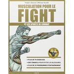 Frédéric Delavier Musculation pour le fight et les sports de combat Pages:... par LeGuide.com Publicité