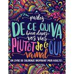 Papeterie Bleu Un livre de coloriage inspirant pour adultes: Parlez de... par LeGuide.com Publicité