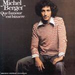 Michel Berger Que L'amour est bizarre Date de sortie: 2002-10-29,... par LeGuide.com Publicité