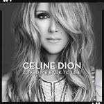 Céline Dion Loved Me Back To Life Track List 1. Loved Me Back to Life2.... par LeGuide.com Publicité