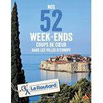 Collectif Nos 52 week-ends coups de coeur dans les plus belles villes... par LeGuide.com Publicité