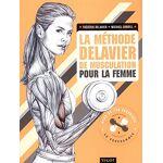 La méthode Delavier de musculation pour la femme Pages: 352, Broché,... par LeGuide.com Publicité
