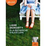 Liane Moriarty À la recherche d'Alice Love: Livre audio 2 CD MP3... par LeGuide.com Publicité