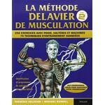 Frédéric Delavier La méthode Delavier de musculation, volume 2 Pages:... par LeGuide.com Publicité