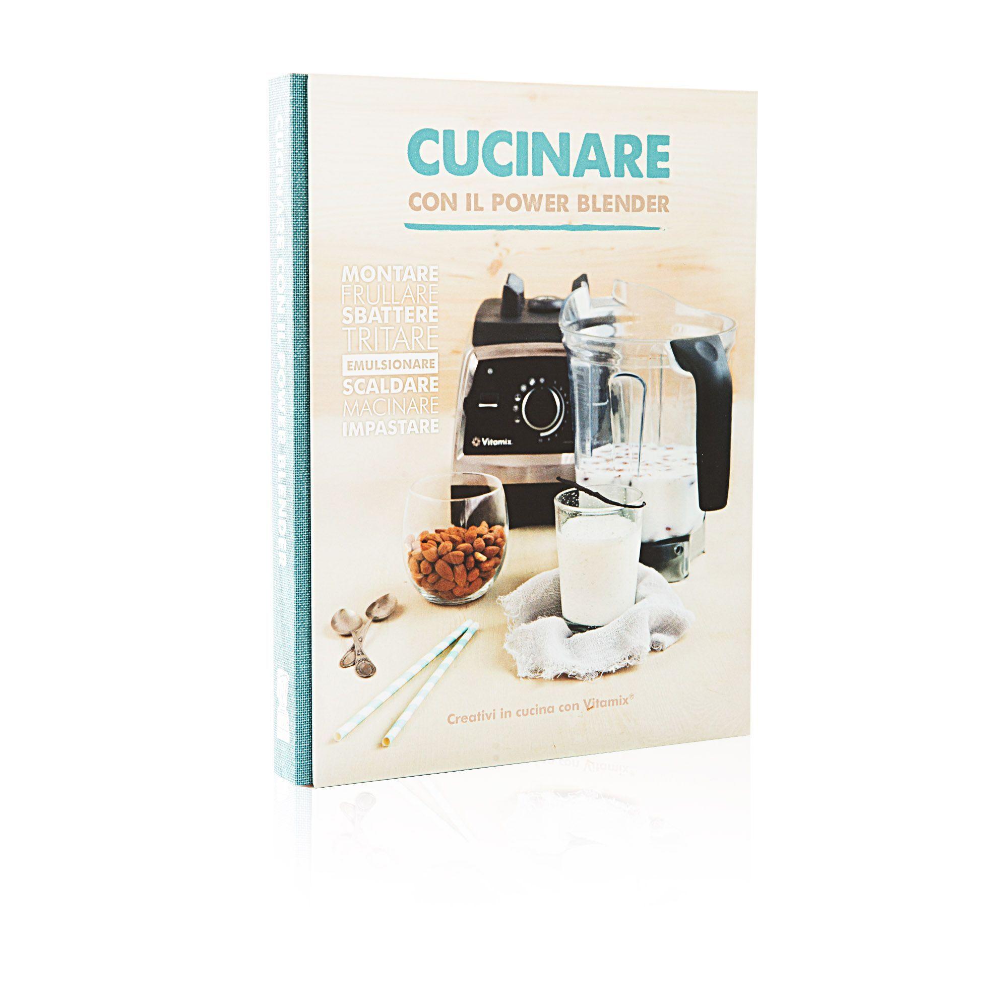 vitamix cucinare con il power blender, libro di ricette