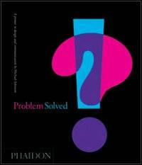 Michael Johnson Problem solved. A primer in design and communications ISBN:9780714841748