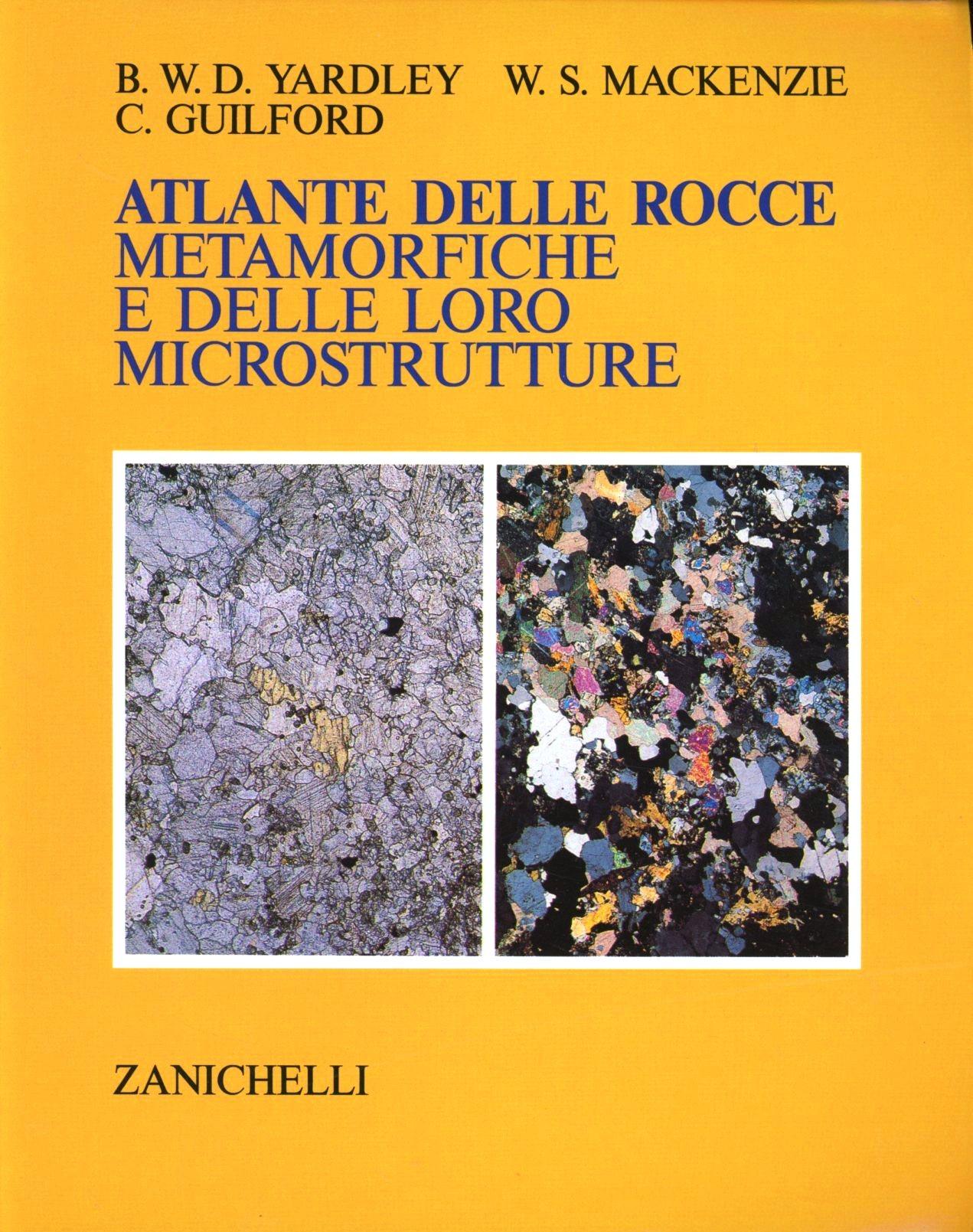 B&W Atlante delle rocce metamorfiche e delle loro microstrutture ISBN:9788808121967