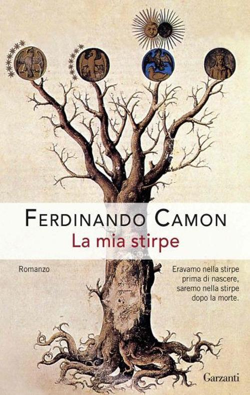 Ferdinando Camon La mia stirpe Ferdinando Camon ISBN:9788811670384