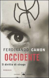 Ferdinando Camon Occidente. Il diritto di strage ISBN:9788811677406