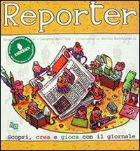 Dell Reporter. Scopri, crea, gioca con il giornale. Con CD-ROM ISBN:9788820721046
