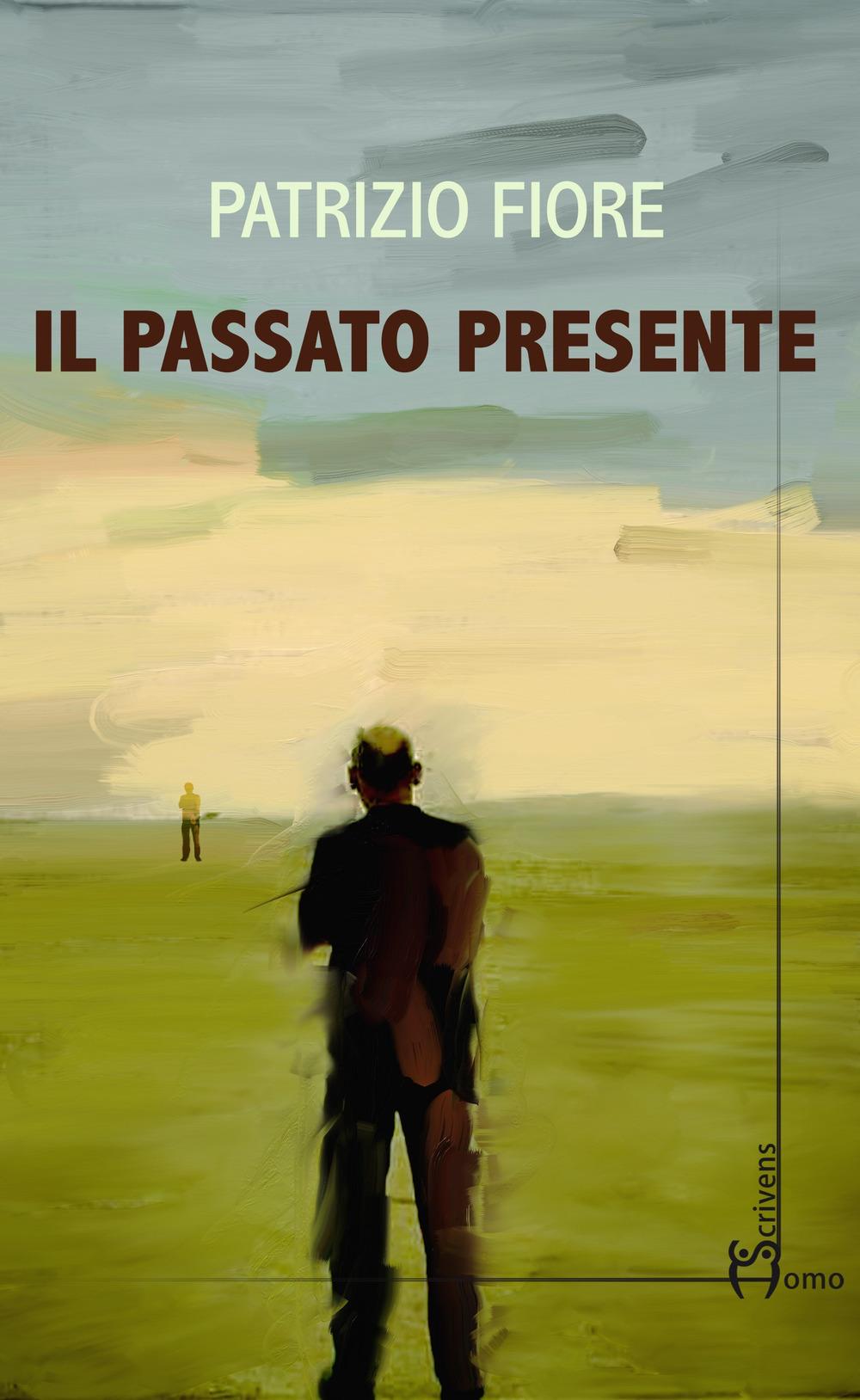 Patrizio Fiore Il passato presente Patrizio Fiore ISBN:9788832781090