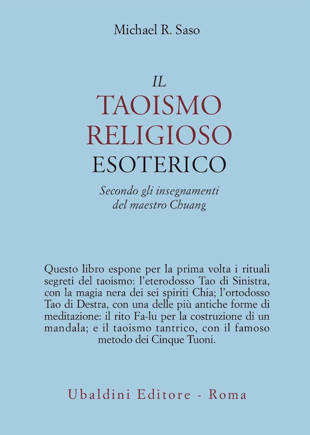 Michael R. Saso Il taoismo religioso esoterico. Secondo gli insegnamenti del maestro Chuang Michael R. Saso ISBN:9788834006238