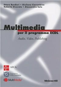 Ettore Bordieri;Giuliano Ciarambino;Roberto Dicorato Multimedia per il programma ECDL Ettore Bordieri;Giuliano Ciarambino;Roberto Dicorato ISBN:9788838667640