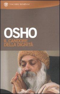 Osho Il candore della dignità. Commenti a storie del mistico taoista Chuang Tzu Osho ISBN:9788845264733