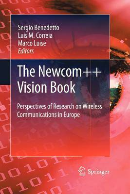 Sergio Benedetto;Luis M. Correia;Marco Luise The Newcom++ vision book. Perspectives of research on Wireless communications in Europe ISBN:9788847019829