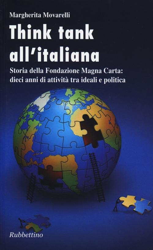 Margherita Movarelli Think-tank all'italiana. Storia della Fondazione Magna Carta: dieci anni di attività Margherita Movarelli ISBN:9788849835885