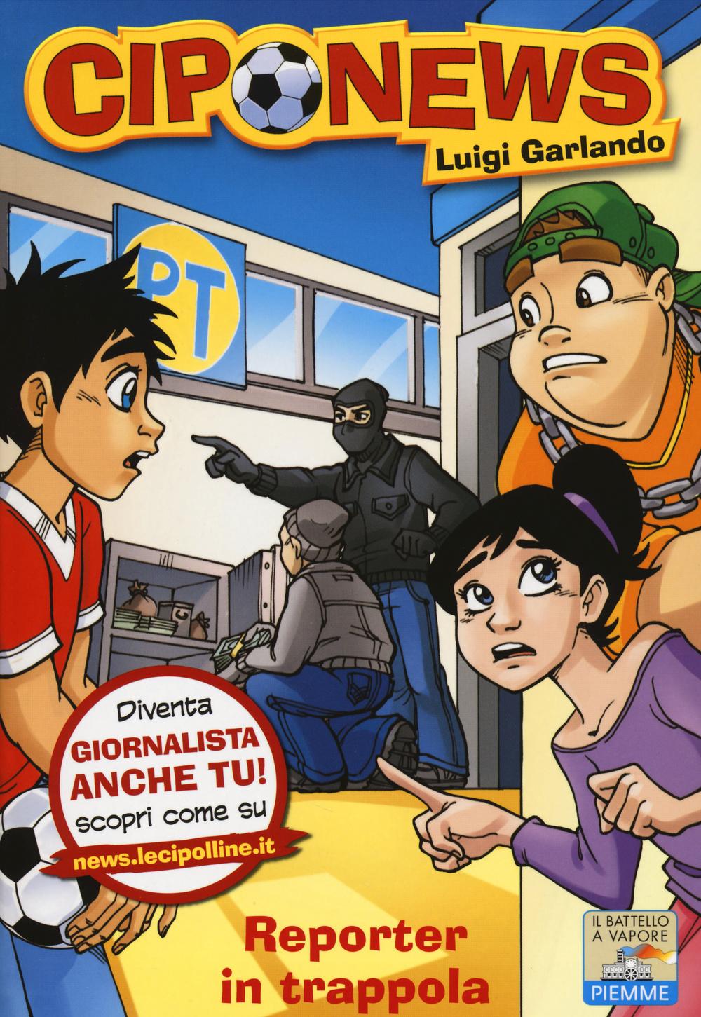 Luigi Garlando Reporter in trappola. Ediz. illustrata Luigi Garlando ISBN:9788856636871