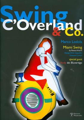 Overland Swing C'Overland & Co. Ediz. italiana e inglese ISBN:9788859605140