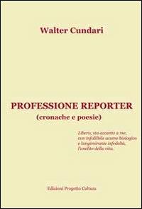 Walter Cundari Professione reporter Walter Cundari ISBN:9788860925312