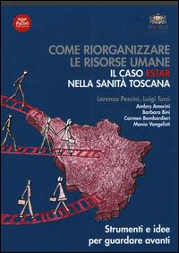 Come riorganizzare le risorse umane. Il caso ESTAR nella sanità toscana ISBN:9788863158472