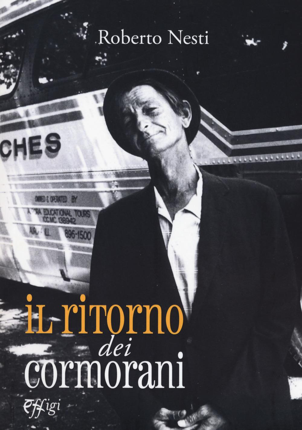 Roberto Nesti Il ritorno dei cormorani Roberto Nesti ISBN:9788864338712