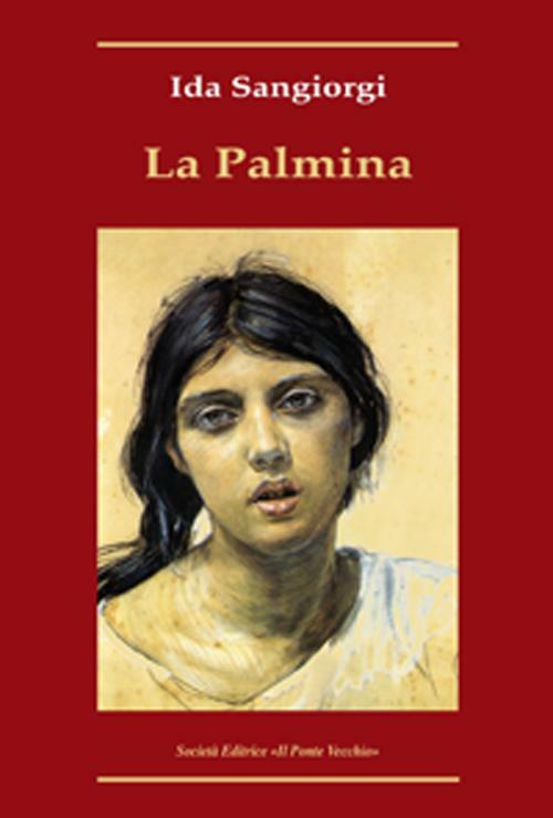 Ida Sangiorgi La Palmina Ida Sangiorgi ISBN:9788865411889
