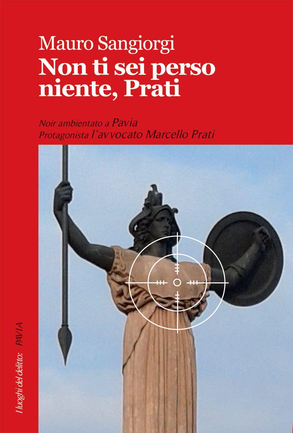 Mauro Sangiorgi Non ti sei perso niente, Prati Mauro Sangiorgi ISBN:9788867405206