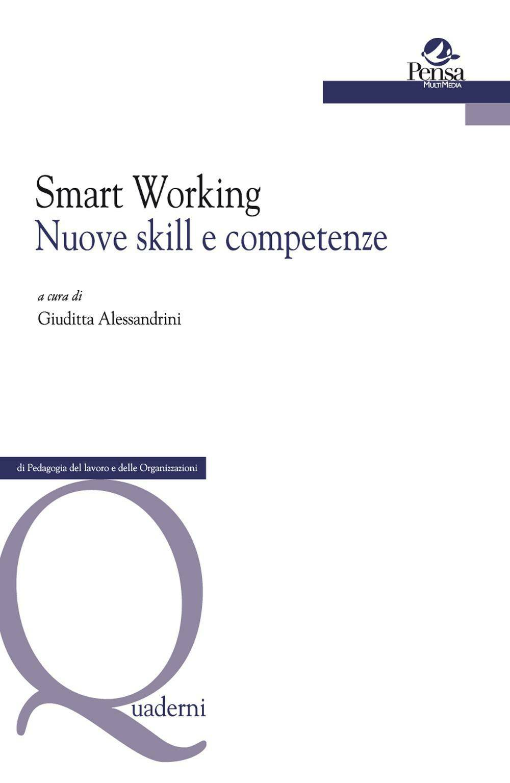 Smart Working. Nuove skill e competenze  ISBN:9788867604180