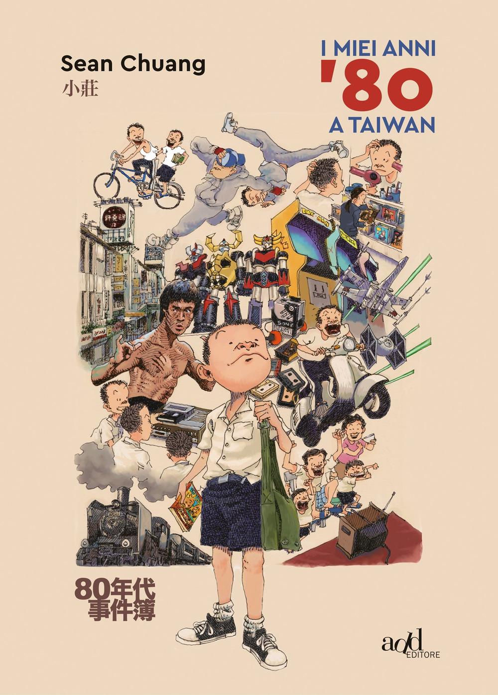 Sean Chuang I miei anni '80 a Taiwan Sean Chuang ISBN:9788867832088