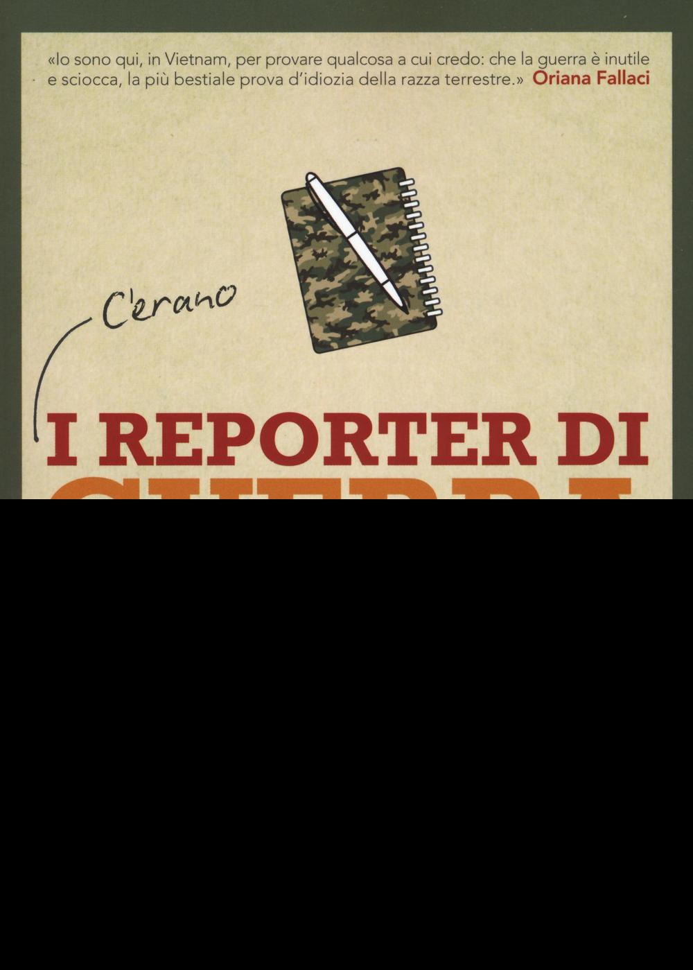 Mimmo Candito I reporter di guerra. Storie di un giornalismo in crisi da Hemingway ai social network Mimmo Candito ISBN:9788868521486