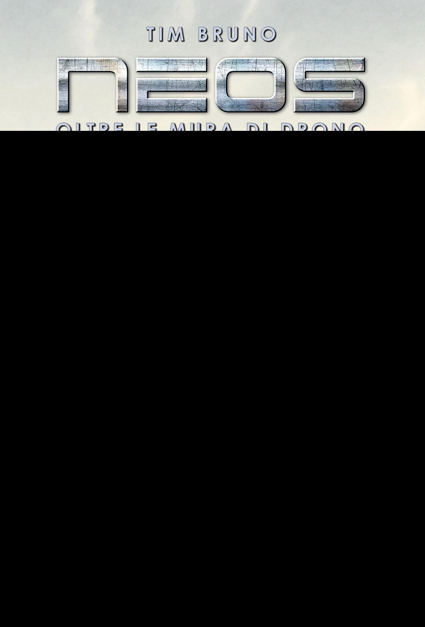 Tim Bruno Oltre le mura di Drono. Neos ISBN:9788869189500