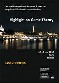 Jocelyn Fiorina Highlight on game thepry. Second international summer school on cognitive wireless communications ISBN:9788874885152